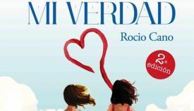 Mi Verdad, el libro de Rocío Cano, alcanza su segunda edición